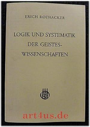 Logik und Systematik der Geisteswissenschaften.: Rothacker, Erich: