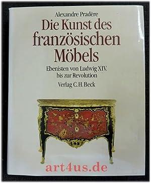 Die Kunst des französischen Möbels : Ebenisten: Pradère, Alexandre: