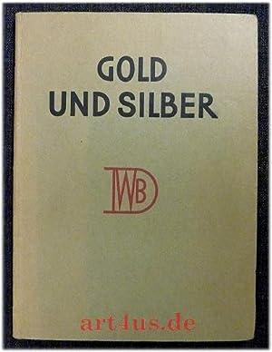 Gold und Silber : Deutsche Goldschmiedearbeiten der: Lotz, Wilhelm: