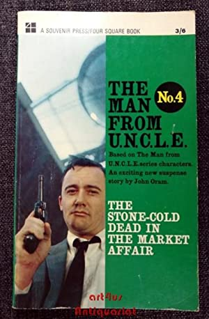 The Man from Uncle : No. 4 : The Stone-Cold Dead in the Market Affair.