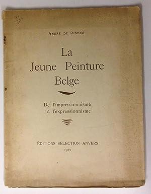 La Jeune Peinture belge / De l'impressionnisme: André de Ridder