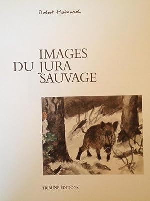 Images du Jura sauvage: Robert Hainard