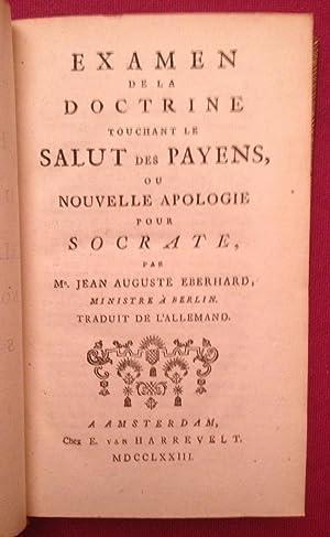 Examen de la Doctrine Touchant le Salut des Payens, ou Nouvelle Apologie pour SOCRATE: Jean Auguste...