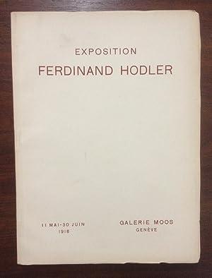 Exposition Ferdinand Hodler. 11 mai-30 juin 1918.: Collectif: Johannes Widmer,