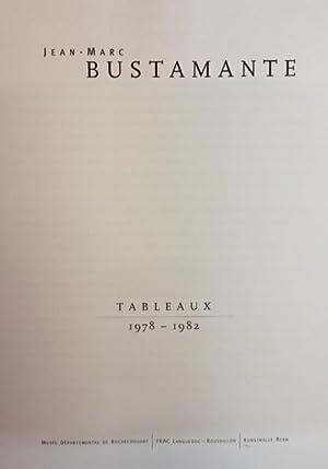 Jean-Marc BUSTAMANTE Tableaux 1978 - 1982: Ulrich Loock, Jacinto