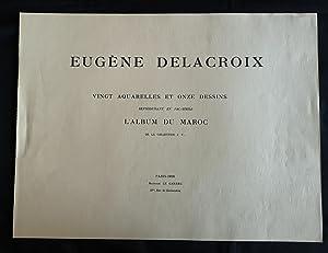EUGÈNE DELACROIX Vingt Aquarelles et onze Dessins reproduisant en fac-similé L'Album du Maroc ...