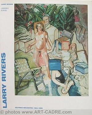 Larry Rivers :  uvres récentes, expo 1990: RIVERS Larry - Préface par Laurence Gowing et un ...