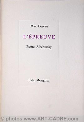 ALECHINSKY Pierre L'Epreuve: ALECHINSKY Pierre - Max Loreau