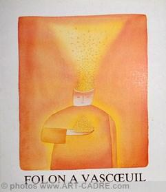 FOLON Jean-Michel - Folon à Vascoeuil -: FOLON Jean-Michel -