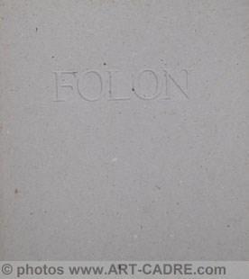 FOLON Jean-Michel - Folon – Sculptures: FOLON Jean-Michel -