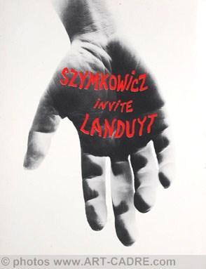 SZYMKOWICZ Charles invite Landuyt: SZYMKOWICZ Charles - Texte de Guy Gilsoul, Paul Caso, Pierre ...