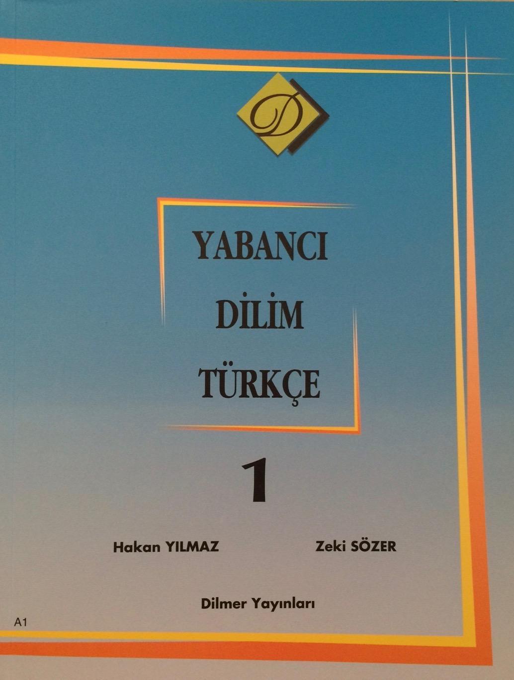 Yabanci Dilim Turkce Book 1 (Dilmer Turkish Language): Yilmaz & Sozer (Dilmer)