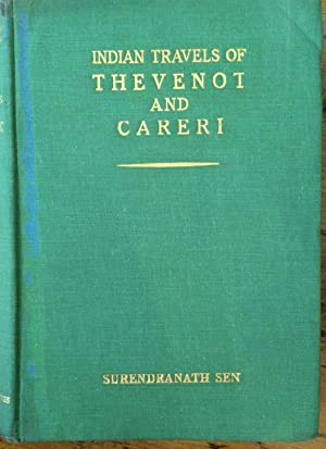 Indian travels of Thevenot and Careri; being: Sen, Surendranath N.