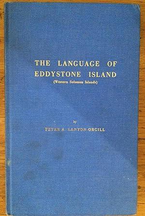 The Language of Eddystone Island (Western Solomon: Lanyon-Orgill, Peter A.