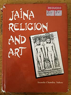 Jaina Religion and Art: Sahoo, Ananda Chandra