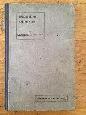 HANDBOOK OF SERICULTURE (silk-worm rearing): MUKERJI, N. G.