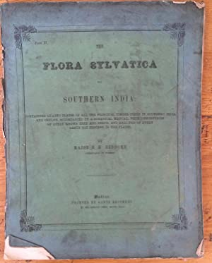 The flora sylvatica for southern India : containing quarto plates of all the principal timber tre...