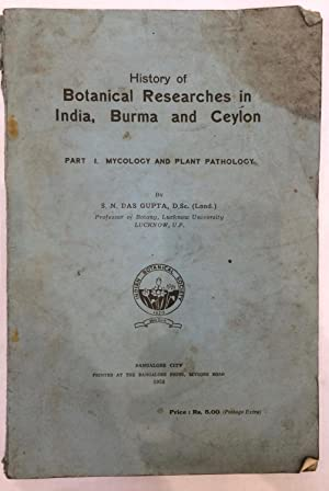 History of Botanical Researches in India, Burma and Ceylon. Part 1. Mycology and Plant Pathology