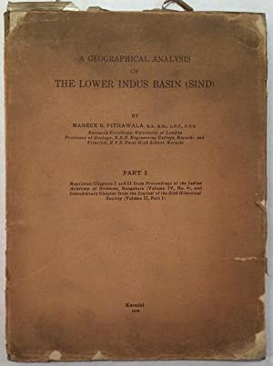 A Geographical Analysis of The Lower Indus Basin (Sind) Part 1, reprinted from the Proceedings of...
