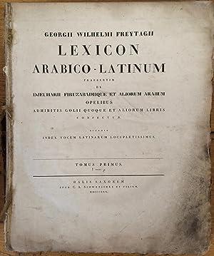 Georgii Wilhelmi Freytagii Lexicon arabico-latinum : praesertim: Georg Wilhelm Friedrich