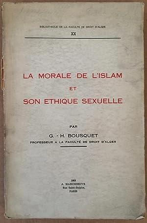 La Morale De L'Islam et Son Ethique Sexuelle: G. H. Bousquet