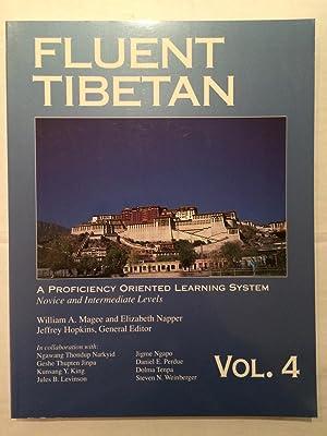 Fluent Tibetan Volume 4 : a proficiency: William A Magee