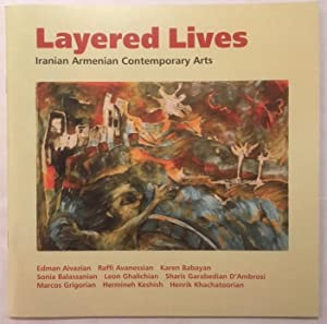 Layered Lives : Iranian Armenian Contemporary Arts: Susan Paul Pattie; Veronica Castro; Armenian ...