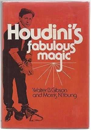 Houdini's Fabulous Magic: Gibson, Walter B.