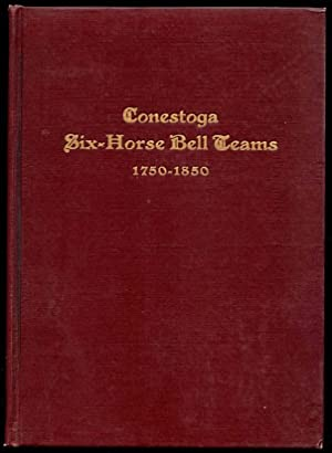 The Conestoga Six-Horse Bell Teams of Eastern Pennyslvania