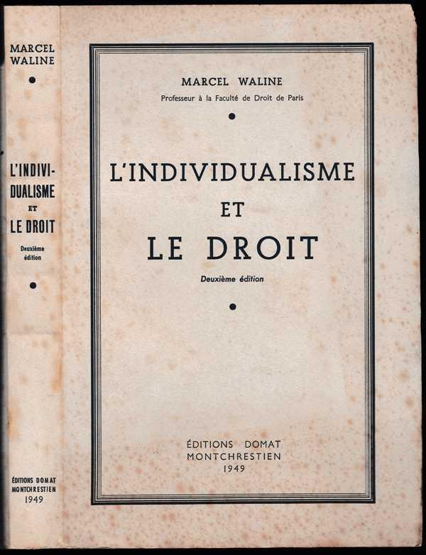 Marcel Waline,... L'Individualisme et le droit