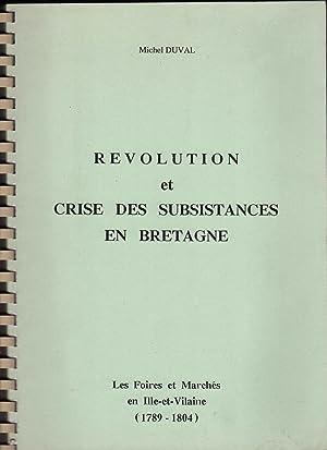 Révolution et crise des subsistances en Bretagne.: DUVAL (michel)