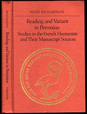 Reading and variant in Petronius : studies in the french Humanists and their manuscripts sources