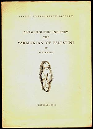 A new neolithic industry : the Yarmukian of Palestine.