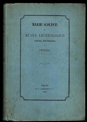 Marmi scolpiti del Museo archeologico della Marciana: VALENTINELLI (giuseppe)