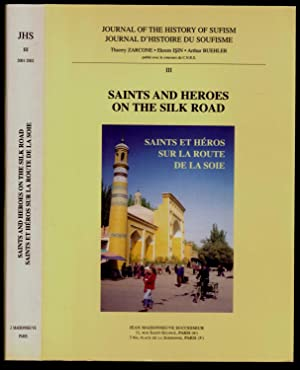 Saints and heroes on the silk road. Saints et héros sur la route de la soie.