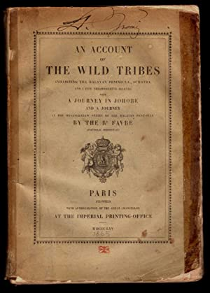 An Account of the Wild Tribes inhabiting the Malayan Peninsula, Sumatra, and a few neighbouring i...