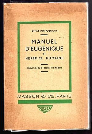 Manuel d'Eugénique et Hérédité humaine. Trad. Dr: VERSCHUER (Dr med.