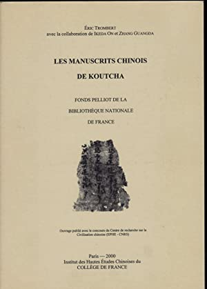 Les manuscrits chinois de Koutcha. Fonds Pelliot de la Bibliothèque nationale de France