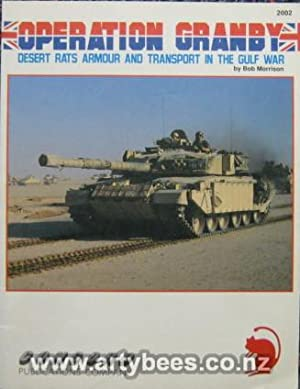 Operation Granby - Desert Rats Armour and Transport in the Gulf War: Morrison, Bob