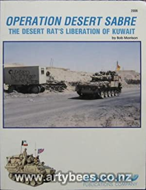 Operation Desert Sabre - The Desert Rat's Liberation of Kuwait: Morrison, Bob