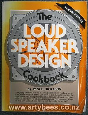 The Loudspeaker Design Cookbook (The Loud Speaker: Dickason, Vance