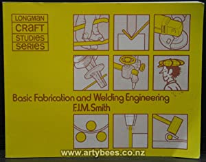 Basic Fabrication and Welding Engineering: Smith, F J M