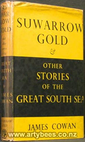 Suwarrow Gold & Other Stories of the Great South Pacific - Signed: Cowan, James