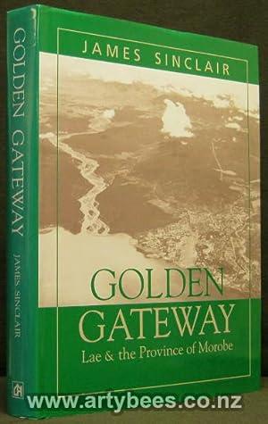 Golden Gateway - Lae & the Province: Sinclair, James