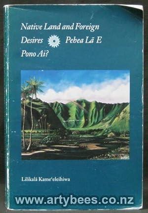 Native Land and Foreign Desires - Pehea: Kame'eleihiwa, Lilikala
