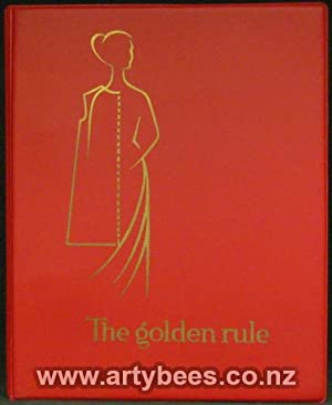 The Golden Rule - A Manual Showing Method of Self-Instruction on Cutting Out patterns for All Typ...