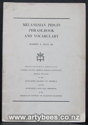 Melanesian Pidgin Phrase-Book and Vocabulary with Grammatical: Hall, Robert A