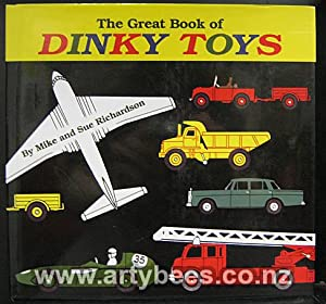The Great Book of Dinky Toys: Richardson, Mike and Sue