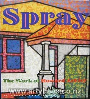 Spray - The Work of Howard Arkley: Crawford, Ashley &
