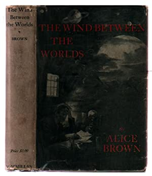 The Wind Between the Worlds: Brown, Alice